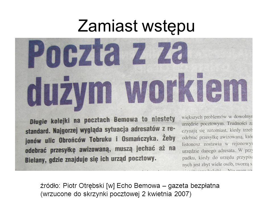 Zamiast wstępu źródło: Piotr Otrębski [w] Echo Bemowa – gazeta bezpłatna (wrzucone do skrzynki pocztowej 2 kwietnia 2007)
